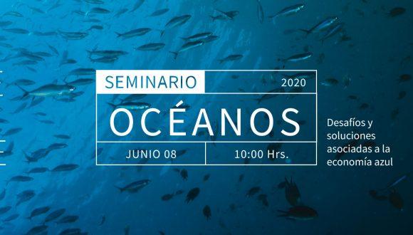 """Seminario """"OCÉANOS: Desafíos y Soluciones asociadas a la Economía Azul"""""""